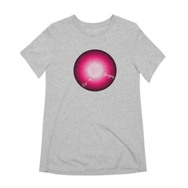 Eso es todo amigos Women's Extra Soft T-Shirt by ZuniReds's Artist Shop