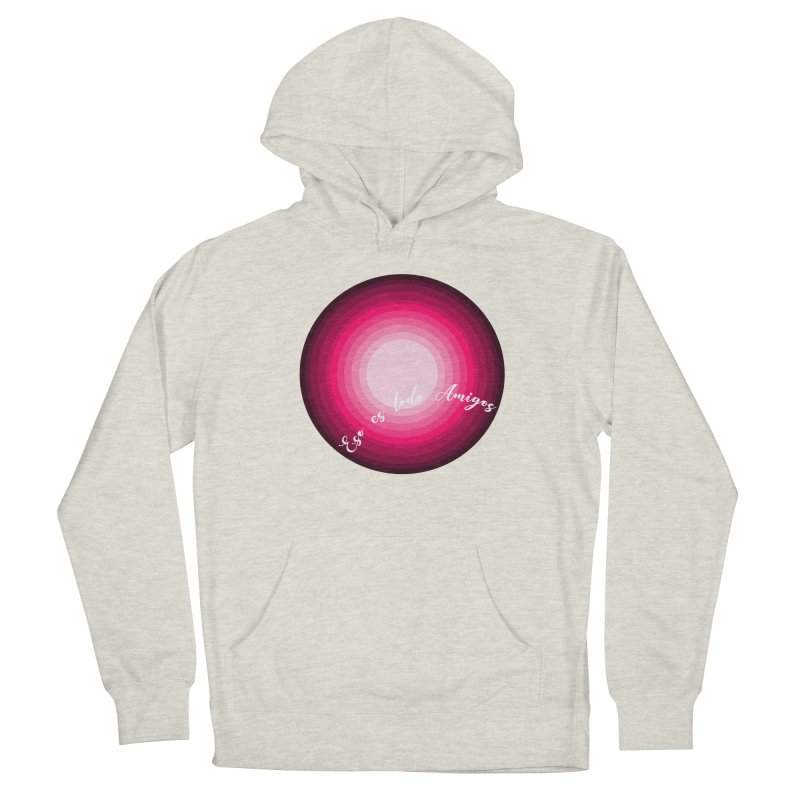 Eso es todo amigos Men's French Terry Pullover Hoody by ZuniReds's Artist Shop