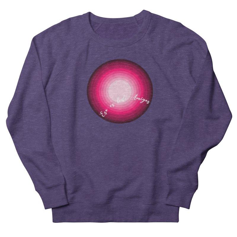 Eso es todo amigos Women's French Terry Sweatshirt by ZuniReds's Artist Shop