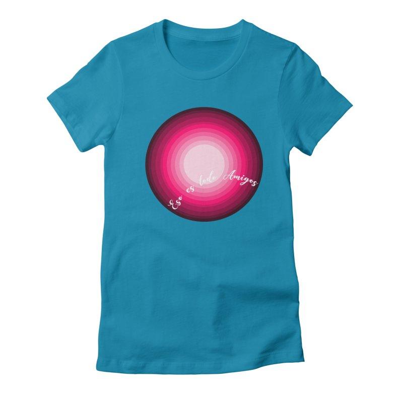 Eso es todo amigos Women's T-Shirt by ZuniReds's Artist Shop