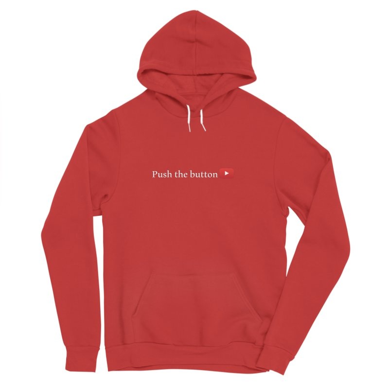 Push the button Women's Pullover Hoody by ZuniReds's Artist Shop