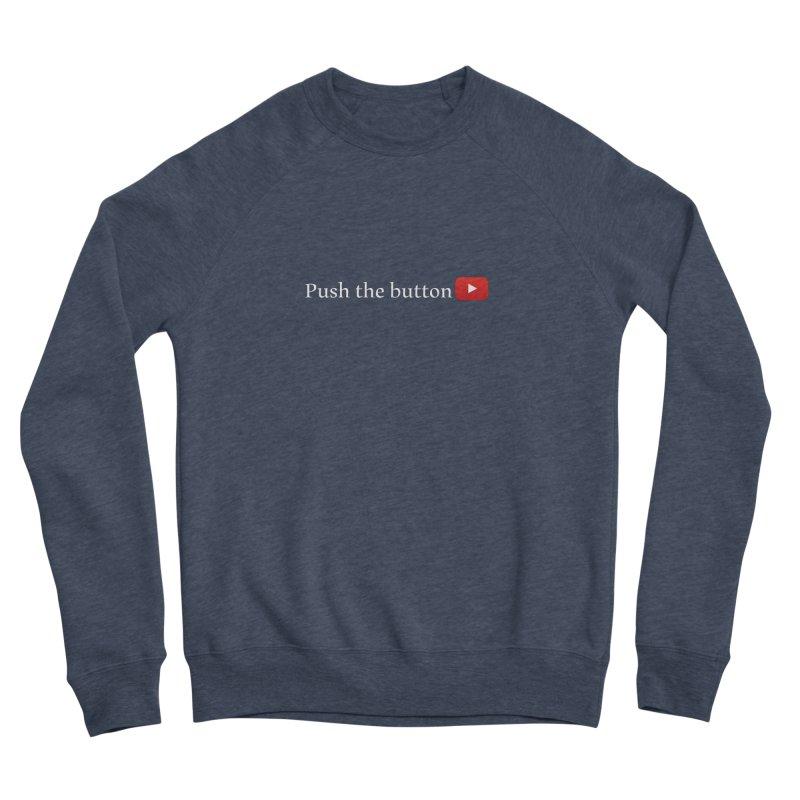 Push the button Women's Sponge Fleece Sweatshirt by ZuniReds's Artist Shop