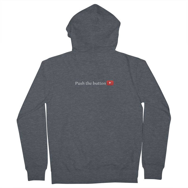 Push the button Men's French Terry Zip-Up Hoody by ZuniReds's Artist Shop