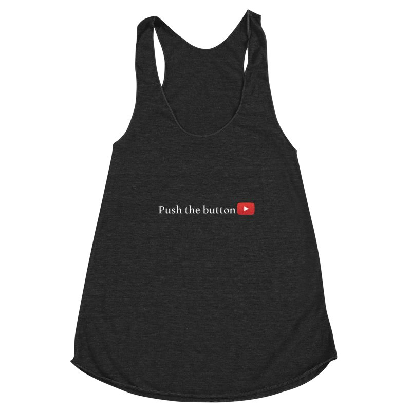 Push the button Women's Racerback Triblend Tank by ZuniReds's Artist Shop