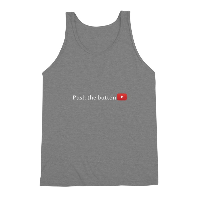Push the button Men's Tank by ZuniReds's Artist Shop