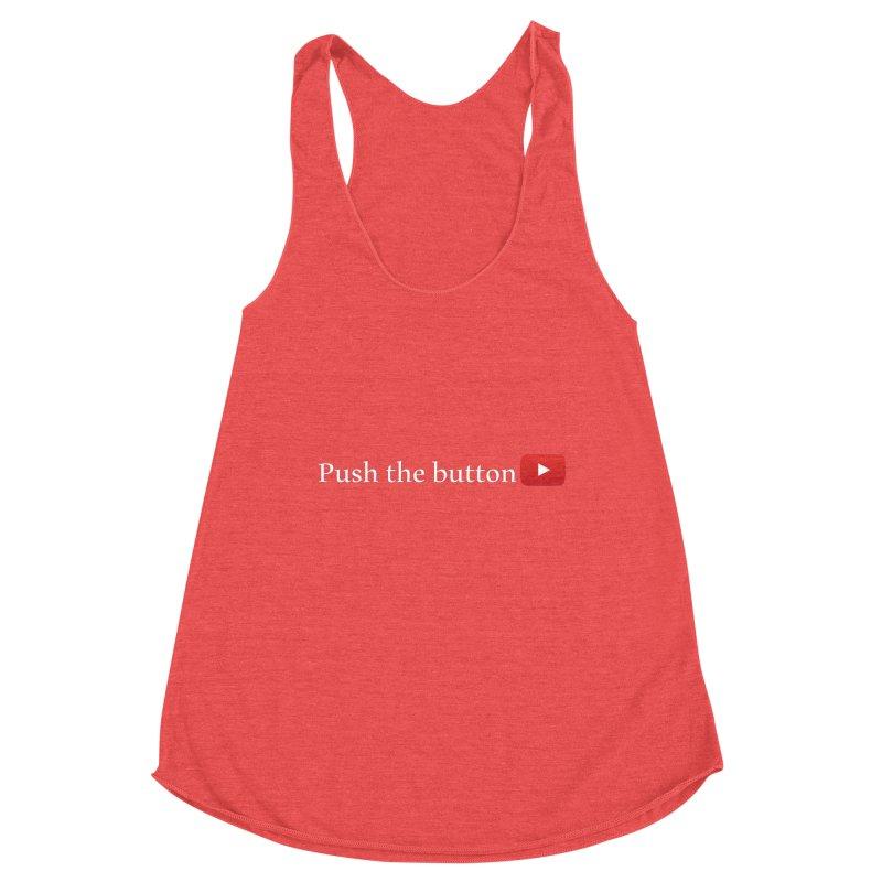 Push the button Women's Tank by ZuniReds's Artist Shop