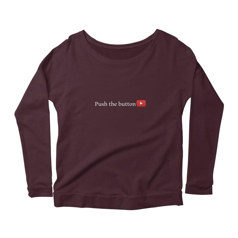 Push the button Women's Scoop Neck Longsleeve T-Shirt by ZuniReds's Artist Shop
