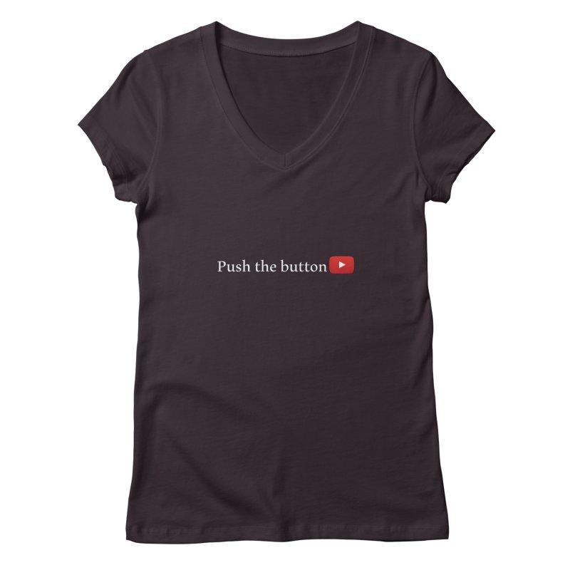 Push the button Women's V-Neck by ZuniReds's Artist Shop
