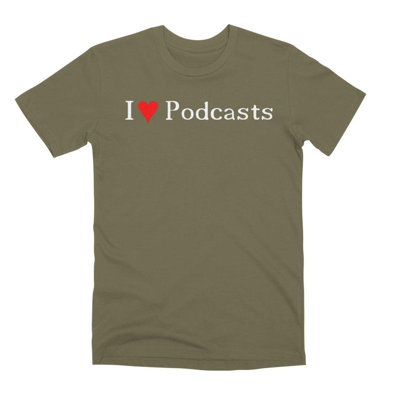 I love podcast Men's T-Shirt by ZuniReds's Artist Shop