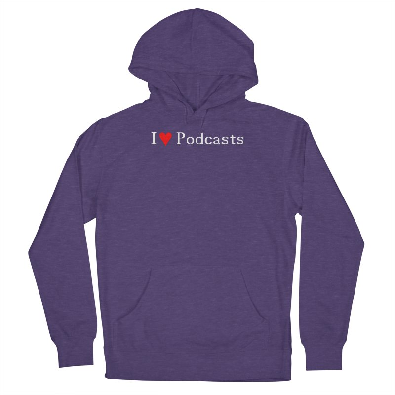 I love podcast Men's Pullover Hoody by ZuniReds's Artist Shop