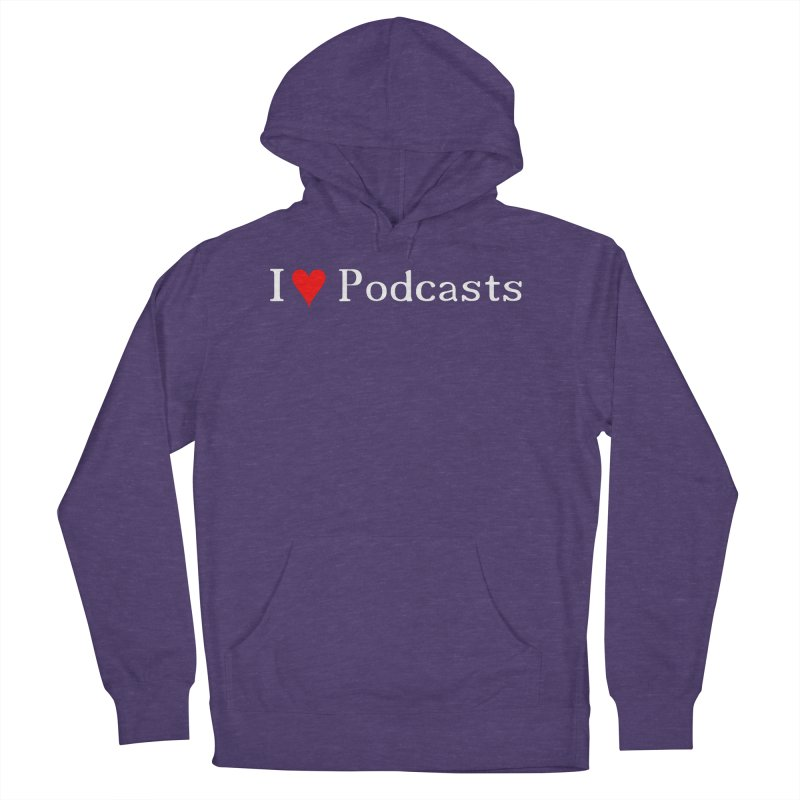 I love podcast Men's French Terry Pullover Hoody by ZuniReds's Artist Shop
