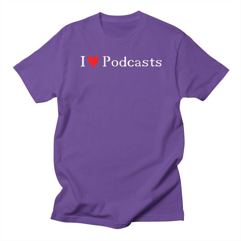 I love podcast Men's Regular T-Shirt by ZuniReds's Artist Shop