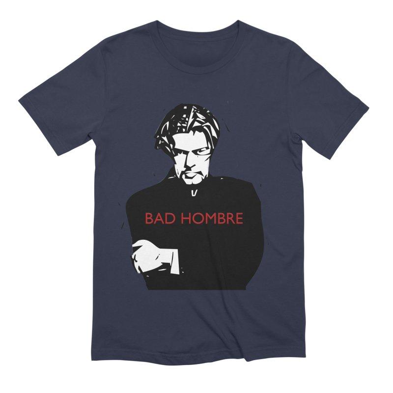 BAD HOMBRE Men's Extra Soft T-Shirt by zuzugraphics's Artist Shop
