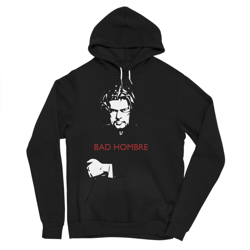 BAD HOMBRE Men's Sponge Fleece Pullover Hoody by zuzugraphics's Artist Shop