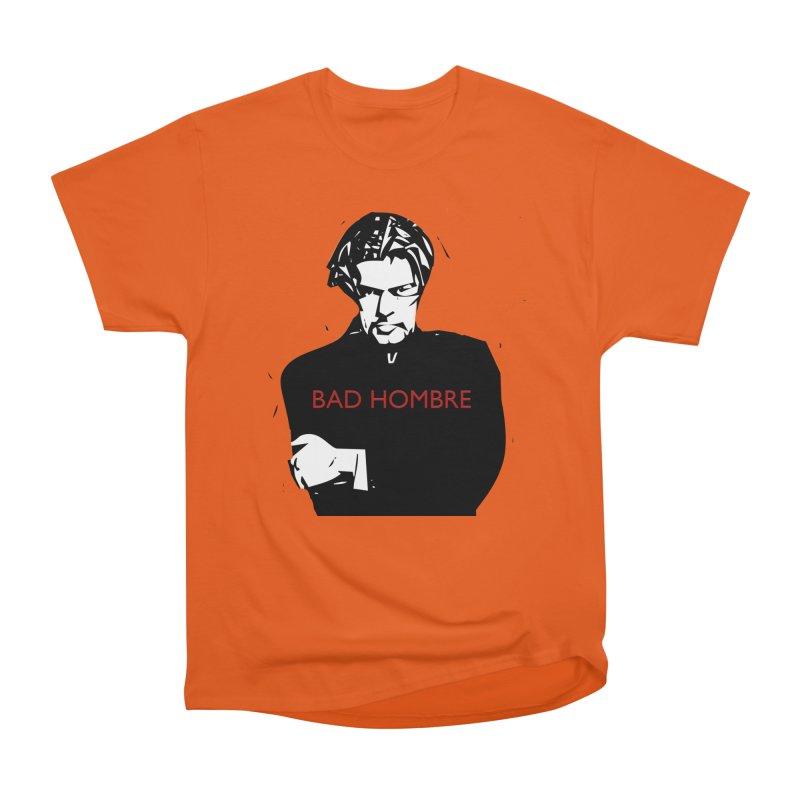 BAD HOMBRE Women's T-Shirt by zuzugraphics's Artist Shop