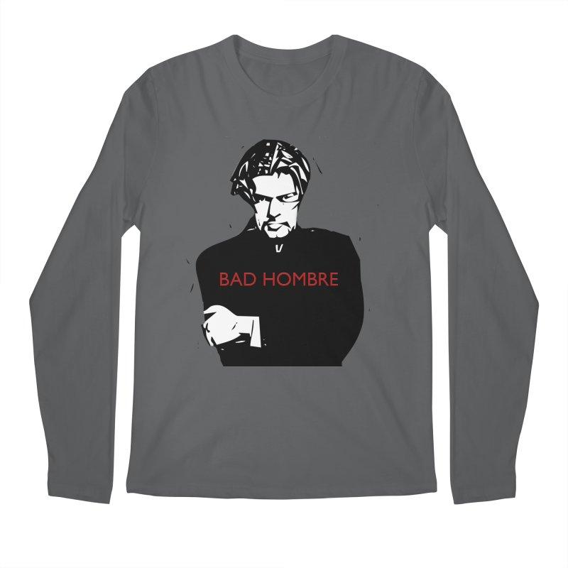 BAD HOMBRE Men's Longsleeve T-Shirt by zuzugraphics's Artist Shop