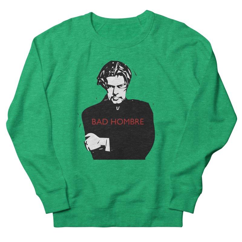 BAD HOMBRE Women's Sweatshirt by zuzugraphics's Artist Shop
