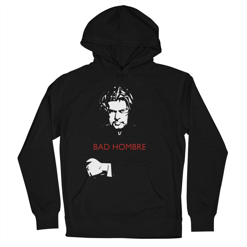 BAD HOMBRE Women's French Terry Pullover Hoody by zuzugraphics's Artist Shop