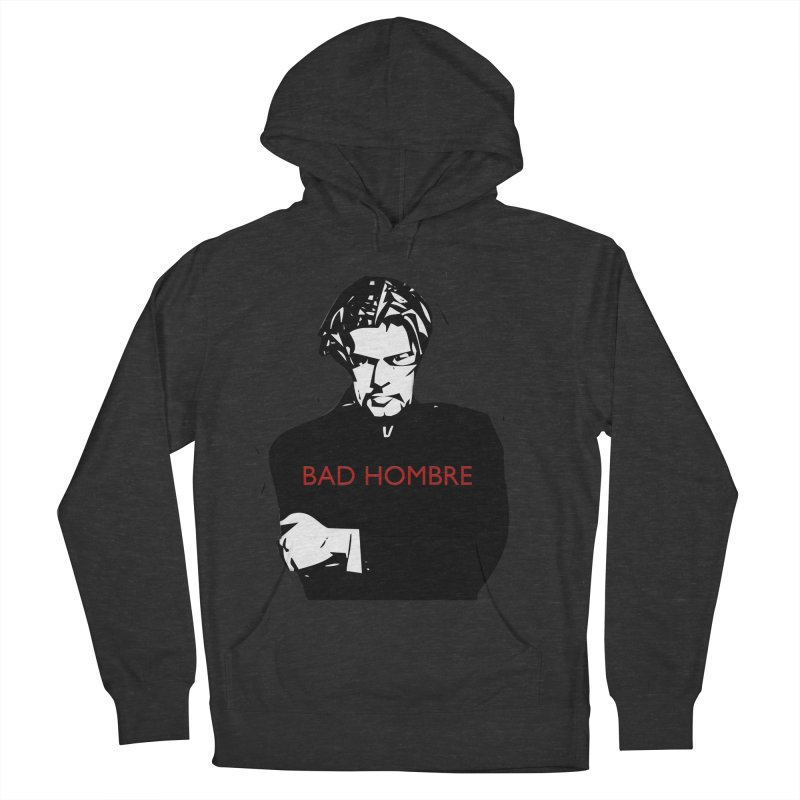 BAD HOMBRE Men's French Terry Pullover Hoody by zuzugraphics's Artist Shop