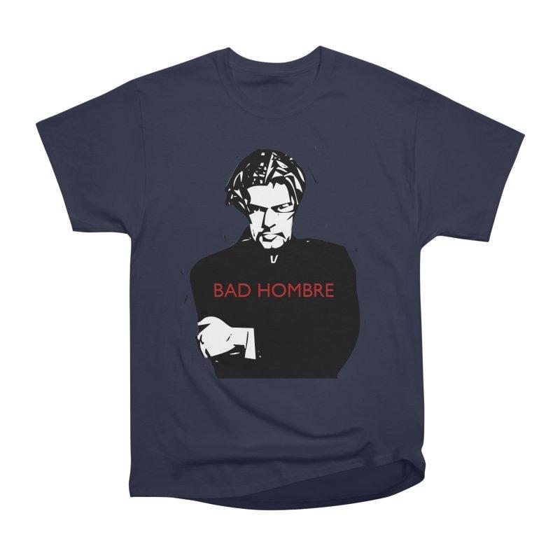 BAD HOMBRE Men's Heavyweight T-Shirt by zuzugraphics's Artist Shop