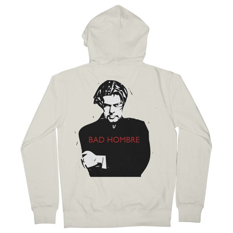 BAD HOMBRE Men's Zip-Up Hoody by zuzugraphics's Artist Shop