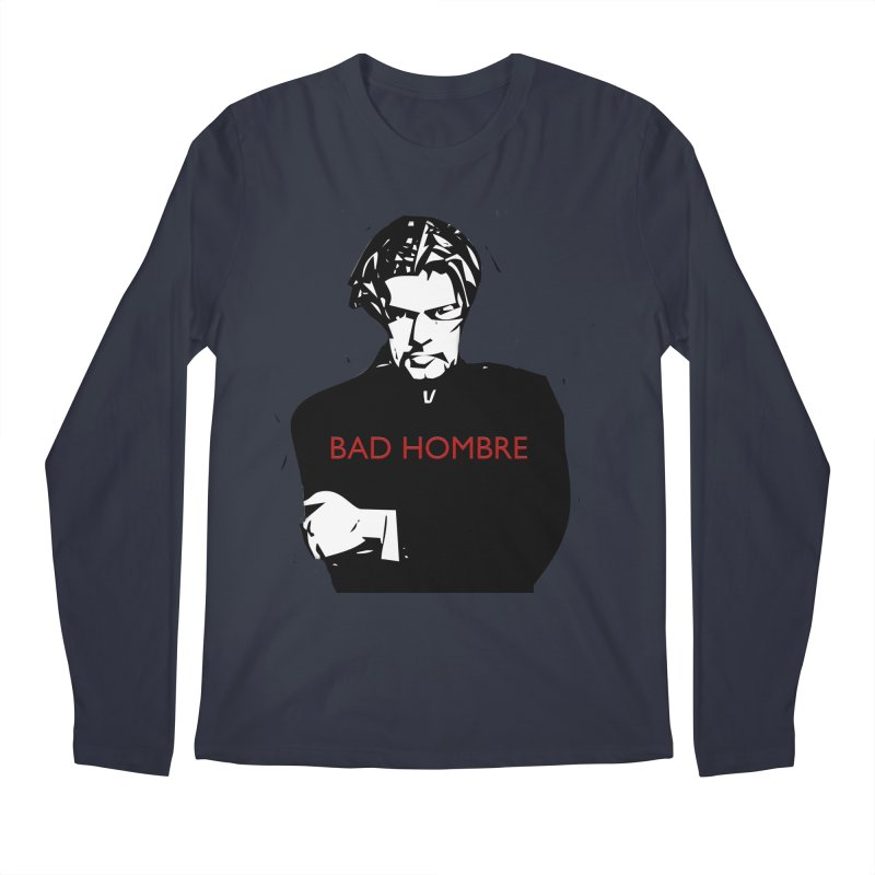BAD HOMBRE Men's Regular Longsleeve T-Shirt by zuzugraphics's Artist Shop