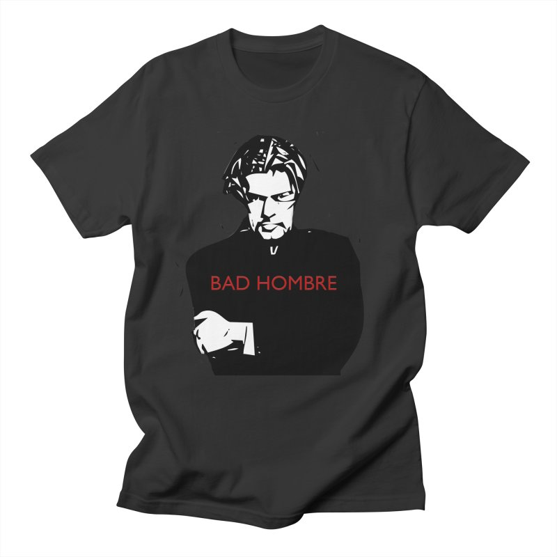 BAD HOMBRE Men's Regular T-Shirt by zuzugraphics's Artist Shop