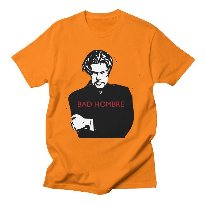 BAD HOMBRE Women's Regular Unisex T-Shirt by zuzugraphics's Artist Shop