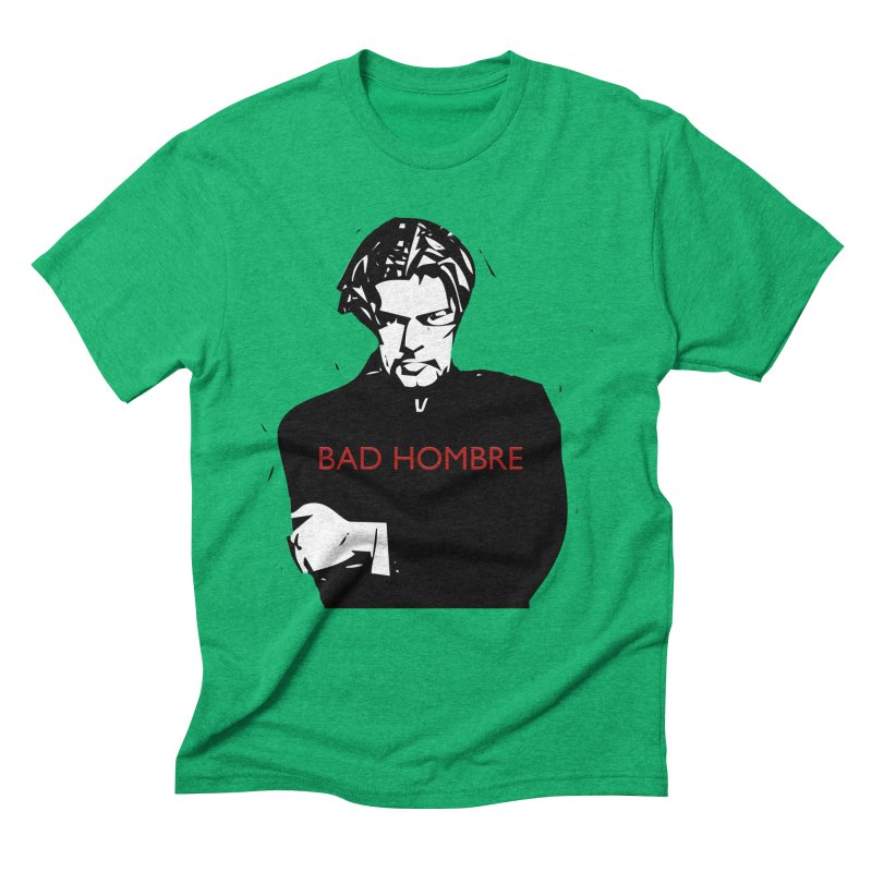 BAD HOMBRE Men's Triblend T-Shirt by zuzugraphics's Artist Shop