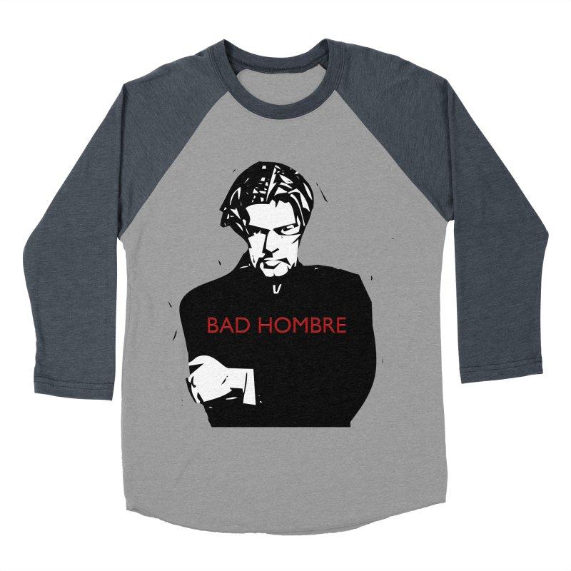BAD HOMBRE Women's Baseball Triblend Longsleeve T-Shirt by zuzugraphics's Artist Shop