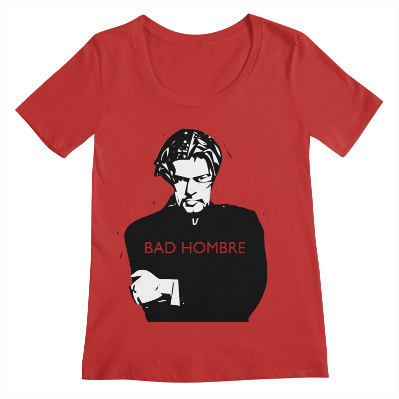 BAD HOMBRE Women's Regular Scoop Neck by zuzugraphics's Artist Shop