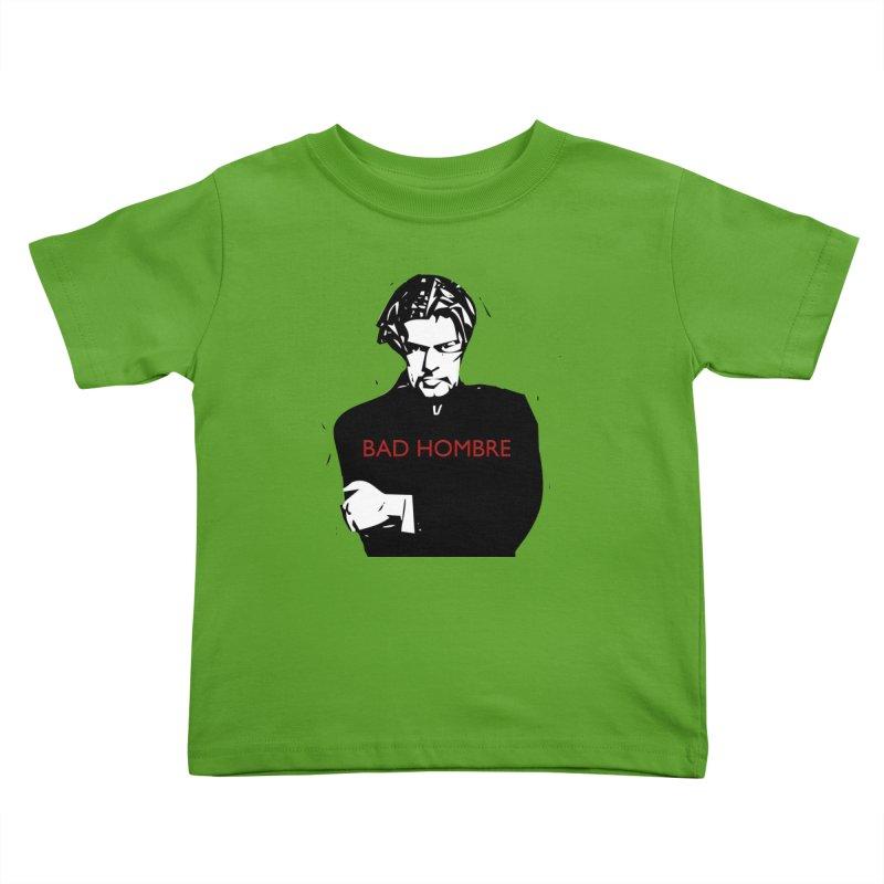BAD HOMBRE Kids Toddler T-Shirt by zuzugraphics's Artist Shop