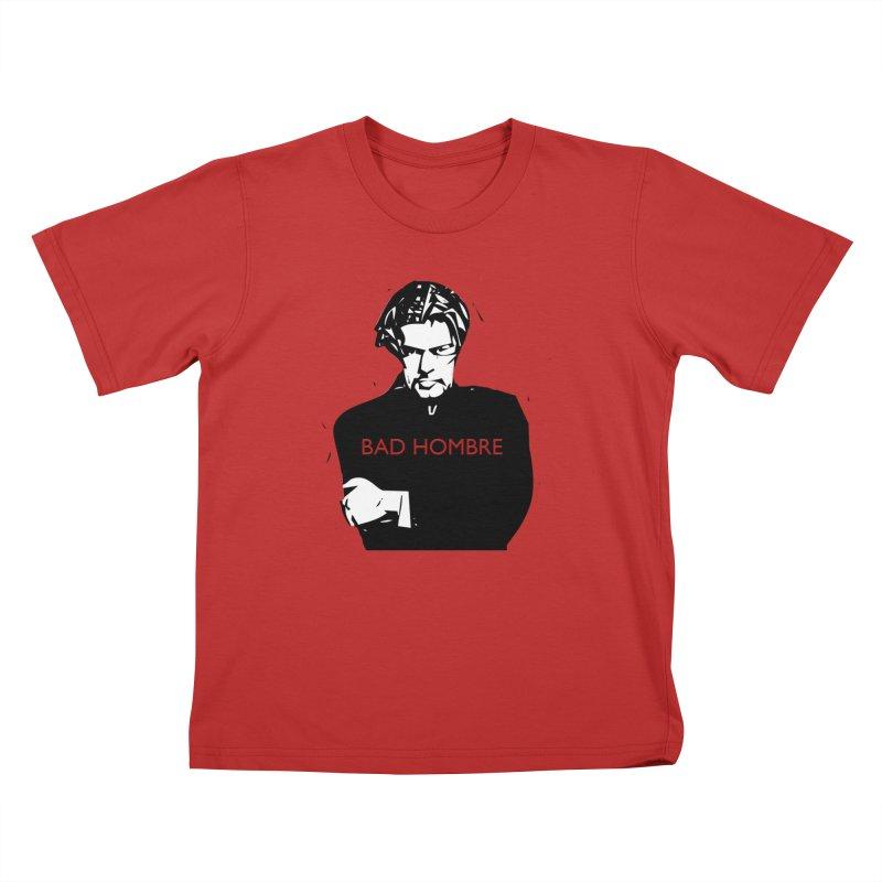 BAD HOMBRE Kids T-Shirt by zuzugraphics's Artist Shop