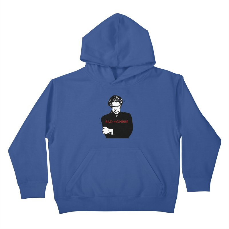 BAD HOMBRE Kids Pullover Hoody by zuzugraphics's Artist Shop