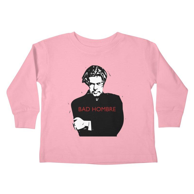 BAD HOMBRE Kids Toddler Longsleeve T-Shirt by zuzugraphics's Artist Shop