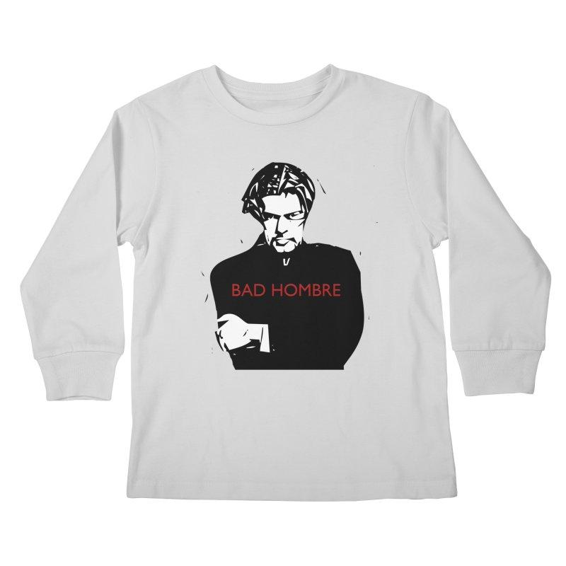 BAD HOMBRE Kids Longsleeve T-Shirt by zuzugraphics's Artist Shop