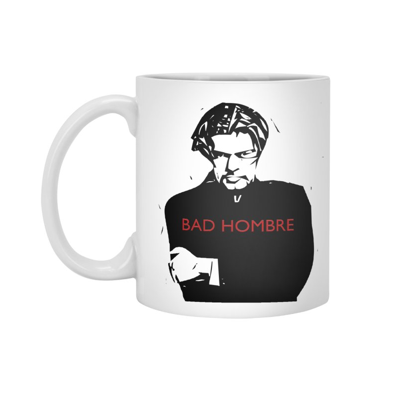 BAD HOMBRE Accessories Standard Mug by zuzugraphics's Artist Shop