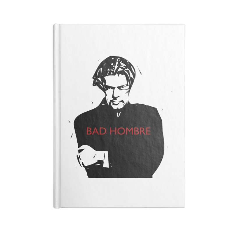 BAD HOMBRE Accessories Blank Journal Notebook by zuzugraphics's Artist Shop