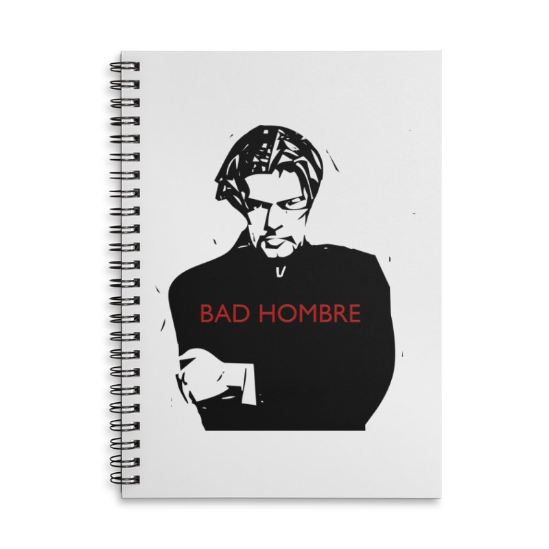 BAD HOMBRE Accessories Lined Spiral Notebook by zuzugraphics's Artist Shop