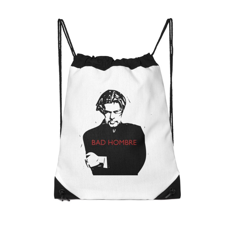 BAD HOMBRE Accessories Drawstring Bag Bag by zuzugraphics's Artist Shop