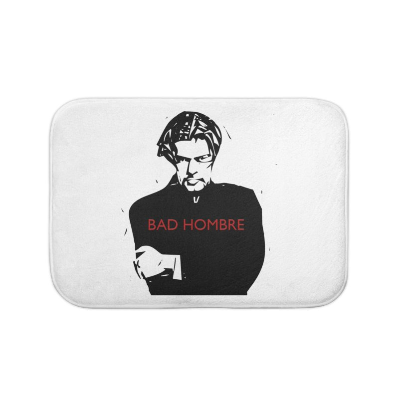 BAD HOMBRE Home Bath Mat by zuzugraphics's Artist Shop