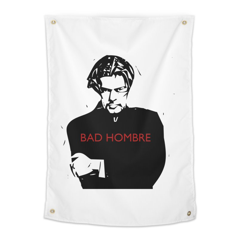 BAD HOMBRE Home Tapestry by zuzugraphics's Artist Shop