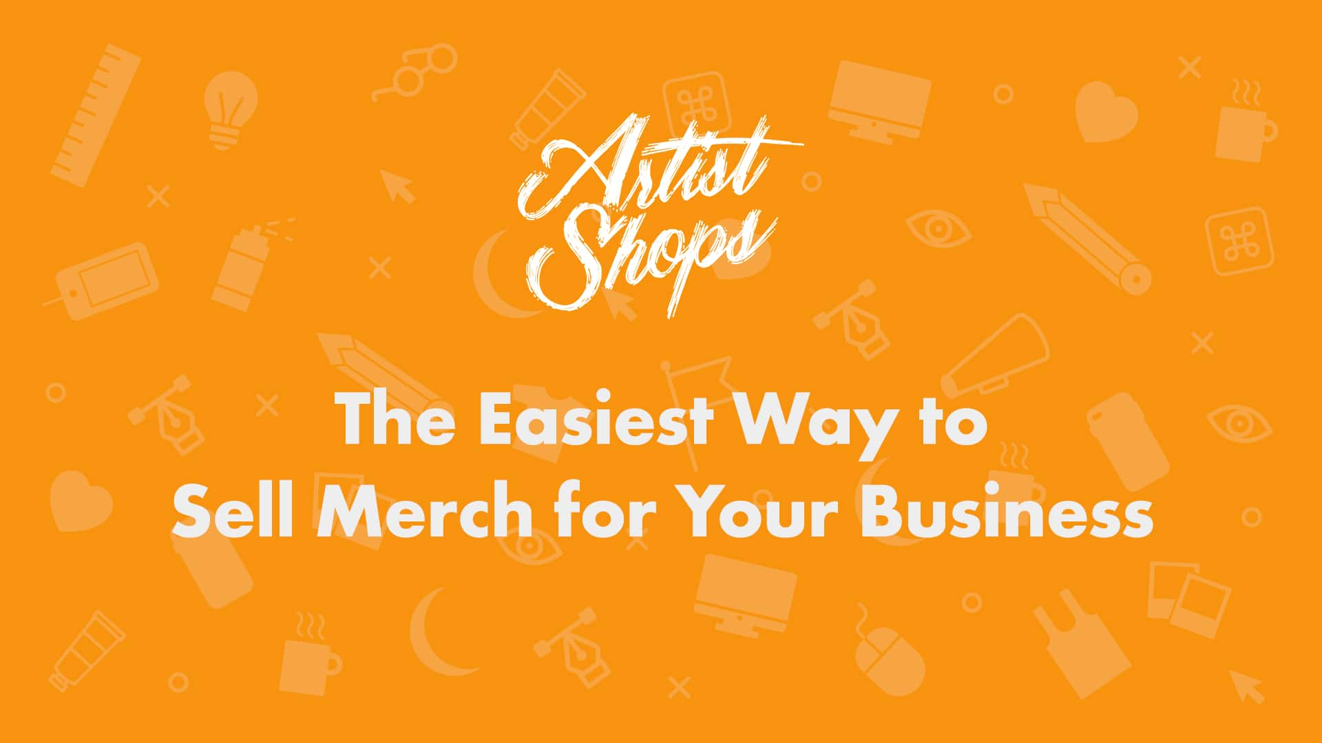 How To Sell Merch For Your Company Online Using Artist Shops