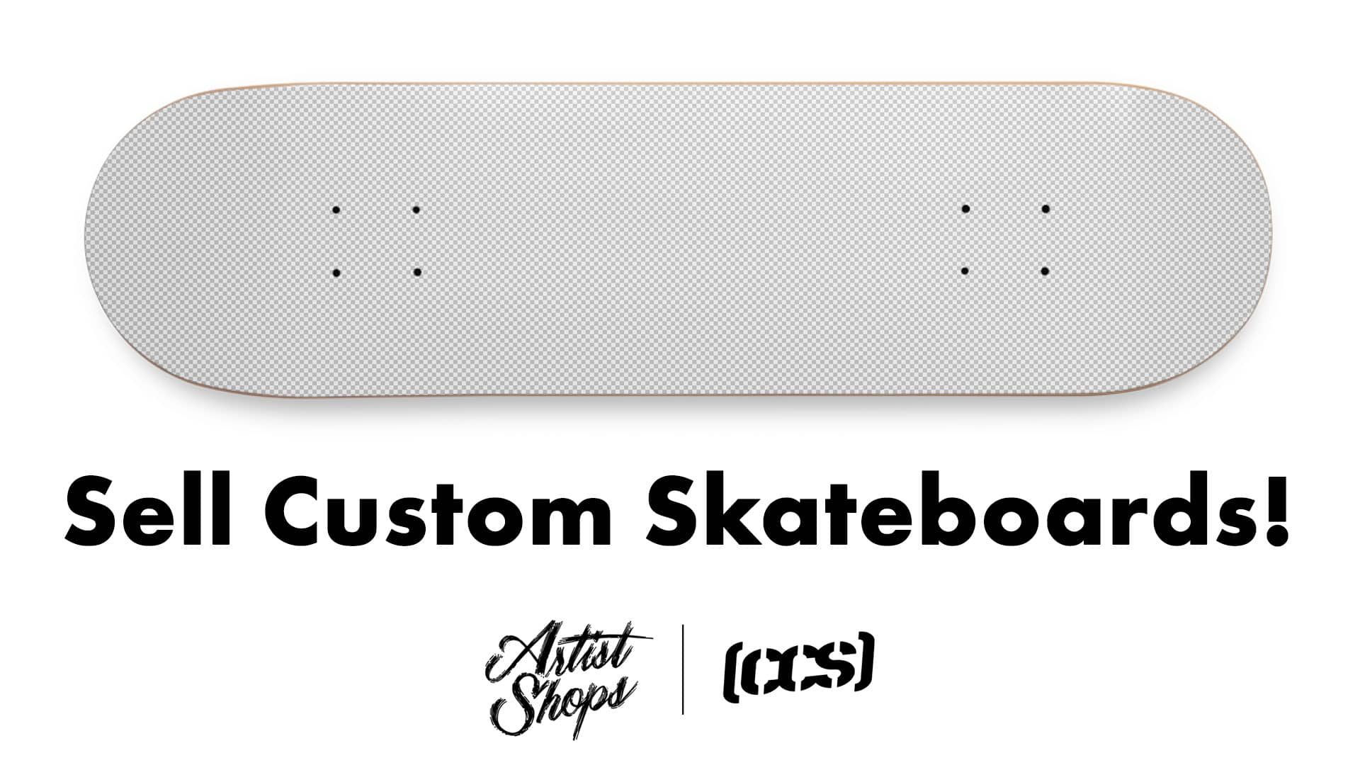 Sell Your Art on Custom CCS Skateboards With Artist Shops