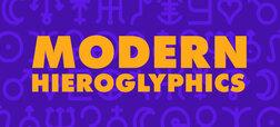 Modern Hieroglyphics