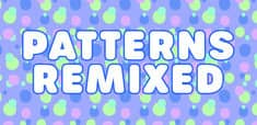 Patterns Remixed