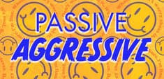 Passive Aggressive