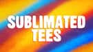 Sublimated Tees