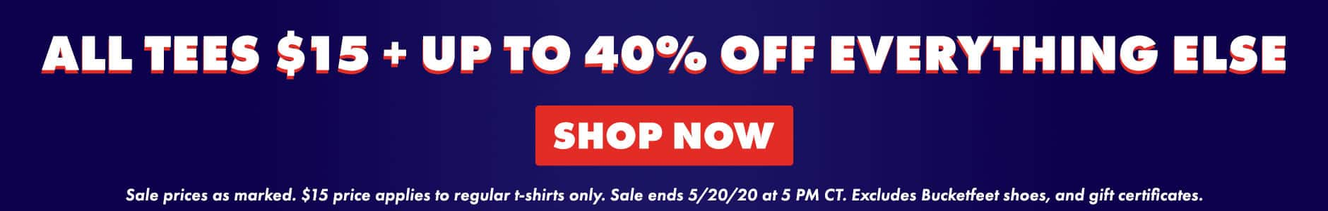 Shop $15 Tees plus up to 40% off everything else