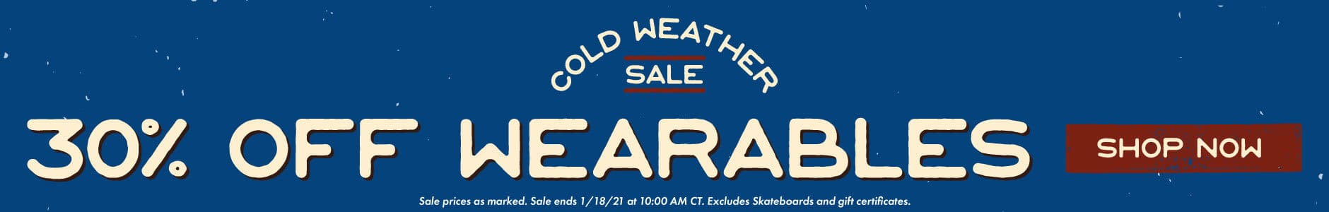 Cold Weather Sale - 30% off Wearables